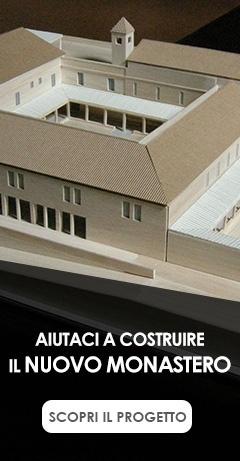 Aiutaci a costruire il nuovo Monastero